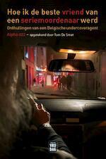 Hoe ik de beste vriend van een seriemoordenaar werd - Tom De Smet (ISBN 9789460015410)