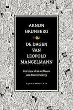 De dagen van Leopold Mangelmann - Arnon Grunberg (ISBN 9789038800653)