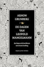 De dagen van Leopold Mangelmann - Arnon Grunberg