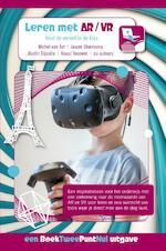 Leren met AR/VR - Michel van Ast, Jasper Bloemsma, Dustin Dijkstra, Raoul Teeuwen (ISBN 9789082226928)