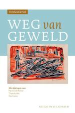 Weg van geweld - Fred van Iersel, Patrick de Pooter, Theo de Wit, Paul Lansu (ISBN 9789463011501)