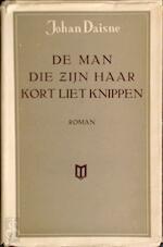 De man die zijn haar kort liet knippen - Johan Daisne