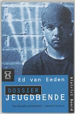 Dossier jeugdbende - Ed van Eeden (ISBN 9789046111437)