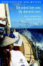 De wind liet ons de wereld zien - Ada Kerkstra, Akko Kalma (ISBN 9789064106668)