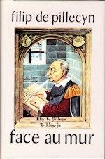 Face au mur - Filip Florent de Pillecyn (ISBN 9789063061012)