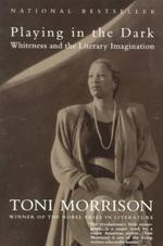 Playing in the Dark - Toni Morrison (ISBN 9780679745426)