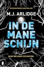 In de maneschijn - M.J. Arlidge (ISBN 9789022585566)