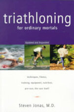 Triathloning for Ordinary Mortals - Steven Jonas, Virginia Aronson (ISBN 9780393318968)