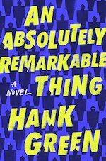 An Absolutely Remarkable Thing - Hank Green (ISBN 9781524744137)