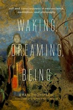 Waking, Dreaming, Being - E. Thompson (ISBN 9780231137096)