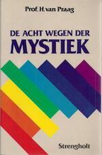 De acht wegen der mystiek - H. van Praag (ISBN 9789060106471)