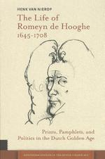 The life of Romeyn de Hooghe - Henk van Nierop (ISBN 9789462981386)