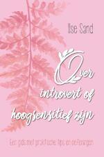 Over introvert of hoogsensitief zijn