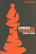 Chess for Tigers - Simon Webb (ISBN 9780713489880)