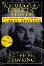 A Stubbornly Persistent Illusion - Stephen W. Hawking (ISBN 9780762435647)