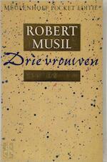 Drie Vrouwen - Robert Musil, Jacques Hamelink (ISBN 9789029036665)