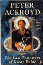 The Last Testament of Oscar Wilde - Peter Ackroyd (ISBN 9780140171112)