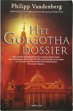 Het Golgotha Dossier - Philipp Vandenberg (ISBN 9061121973)