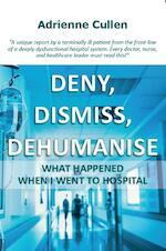 DENY, DISMISS, DEHUMANIZE - Adrienne Cullen (ISBN 9789065232236)