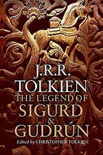 The Legend of Sigurd and Gudrun - J. R. R. Tolkien (ISBN 9780547273426)