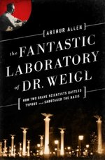 The Fantastic Laboratory of Dr. Weigl - Arthur Allen (ISBN 9780393081015)