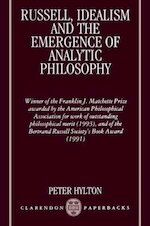 Russell, Idealism, and the Emergence of Analytic Philosophy - Peter Hylton (ISBN 9780198240181)