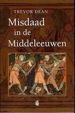 Misdaad in de Middeleeuwen - T. Dean (ISBN 9789043009508)