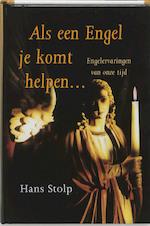 Als een engel je komt helpen - Hans Stolp (ISBN 9789020283648)