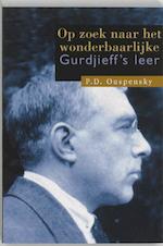 Op zoek naar het wonderbaarlijke - Petr Demʹi͡anovich Ouspensky, M.H. Ekker (ISBN 9789062716128)