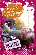 Verliefd op de verkeerde? - Maren Stoffels (ISBN 9789025865856)