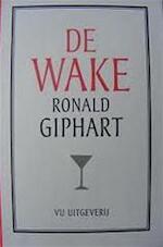 De Wake - Ronald Giphart (ISBN 9789086595853)