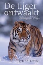 De tijger ontwaakt - Peter Levine (ISBN 9789401302319)