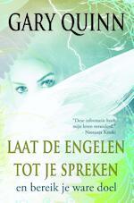 Laat de engelen tot je spreken - Gary Quinn (ISBN 9789077677841)