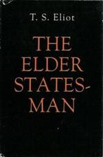 The elder statesman - Thomas Stearns Eliot