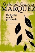 De herfst van de patriarch - Gabriel García Márquez (ISBN 9789029083461)