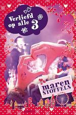 Verliefd op alle 3 - Maren Stoffels (ISBN 9789025862220)