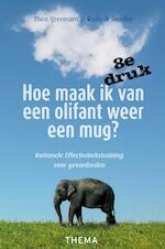 Hoe maak ik van een olifant weer een mug ? - Theo IJzermans (ISBN 9789058714930)