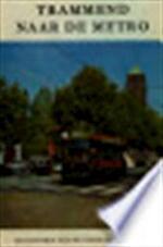 Trammend Naar de Metro - H.J.A. Duparc, H.P. Kaper, L. Stigter (ISBN 9789004023017)