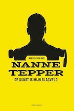 De kunst is mijn slagveld - Nanne Tepper (ISBN 9789025446574)