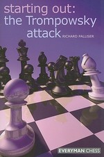 Starting Out, The Trompowsky Attack - Richard Palliser (ISBN 9781857445626)