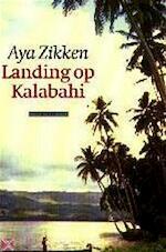 Landing op Kalabahi - Aya Zikken (ISBN 9789025421816)
