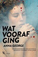 Wat voorafging - Anna George (ISBN 9789401604826)