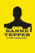 De kunst is mijn slagveld - Nanne Tepper (ISBN 9789025446680)