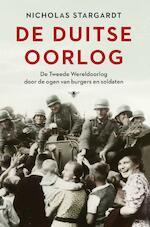 De Duitse oorlog - Nicholas Stargardt (ISBN 9789023495284)