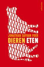 Dieren eten - Jonathan Safran Foer (ISBN 9789026336287)