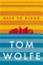 Back to Blood - Tom Wolfe (ISBN 9780316036313)