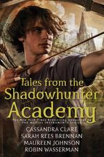 Tales from the Shadowhunter Academy - Cassandra Clare (ISBN 9781481485142)