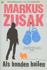 Als honden huilen - Markus Zusak (ISBN 9789044335040)