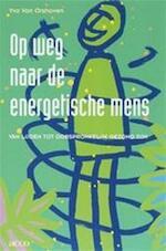 Op weg naar de energetische mens - Yvo van Orshoven (ISBN 9789033432989)