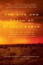 The Life and Death of Planet Earth - Peter Douglas Ward, Donald Brownlee (ISBN 9780805075120)